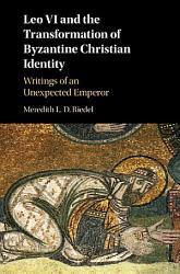 Leo VI and the Transformation of Byzantine Christian Identity PDF