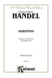 Agrippina (1709), An Opera in Three Acts: Vocal (Opera) Score (Miniature Score) with Italian Text