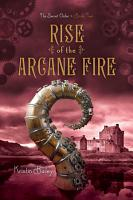 Rise of the Arcane Fire PDF