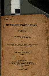 The Hundred Pound Note: A Farce, in Two Acts