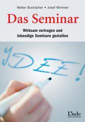 Das Seminar: Wirksamer vortragen u. lebendige Seminare