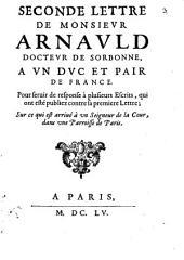 Seconde Lettre à un Duc et Pair de France pour servir de response à plusieurs ecrits qui ont esté publiez contre sa premiere Lettre