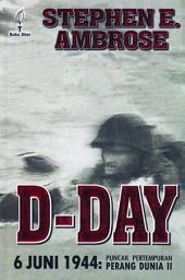 D-Day 6 Juni 1944: Puncak Pertempuran Perang Dunia II