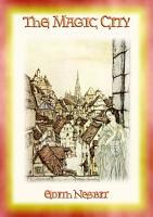 THE MAGIC CITY   A Children s Fantasy Adventure PDF