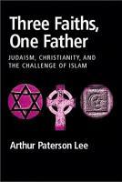 Three Faiths  One Father PDF