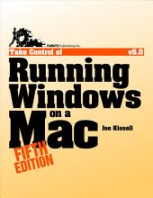 Take Control of Running Windows on a Mac: Edition 5