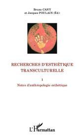 Recherches d'esthétique transculturelle: Notes d'anthropologie esthétique