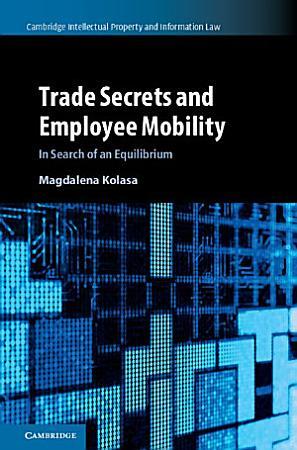 Trade Secrets and Employee Mobility PDF