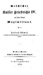 Geschichte Kaiser Friedrichs IV. und seines Sohnes Maximilian I.: Geschichte Kaiser Friedrichs IV. vor seiner Königswahl. 1