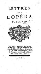 Lettres sur l'opéra. Par M. C*** [i.e. C. N. Cochin.]