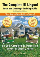 The Complete Bi-Lingual Lawn and Landscape Training Guide: English and Spanish Edition