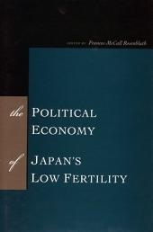The Political Economy of Japan's Low Fertility