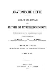 Ergebnisse der Anatomie und Entwicklungsgeschichte: Reviews of anatomy, embryology and cell biology. Revues d'anatomie et de morphologie experimentale, Volume 1