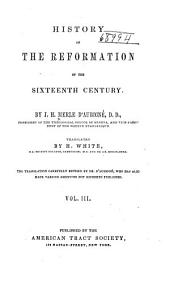History of the Reformation of the Sixteenth Century: Volume 3