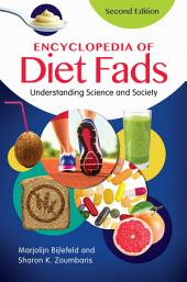 Encyclopedia of Diet Fads: Understanding Science and Society, 2nd Edition: Understanding Science and Society, Edition 2
