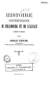 Histoire contemporaine de Strasbourg et de l'Alsace: 1830-1852, Volume1