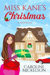 Miss Kane's Christmas: A Christmas Central Romantic Comedy