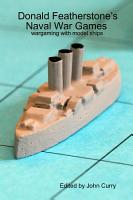 Donald Featherstone s Naval War Games Wargaming with Model Ships PDF