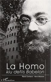 LA HOMO KIU DEFIIS BABELON : LUDOVIKO LAZARO ZAMENHOF: Version en Esperanto