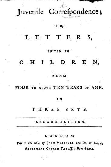 Juvenile Correspondence  or  Letters  suited to children  from four to above ten years of age      By Eleanor  Lady Fenn   Second edition PDF