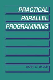Practical Parallel Programming