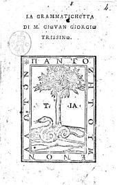 La grammatichetta di m. Giovan Giorgio Trissino
