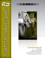 Friend or Foe? Teacher's Resource Guide CD