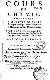 Cours de chymie contenant la manière de faire les opérations qui sont en usage dans la médecine... par Nicolas Lemery
