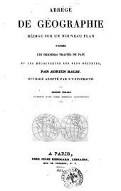 Abrégé de géographie rédigé sur un nouveau plan d'après les derniers traités de paix et les découvertes les plus récentes par Adrien Balbi