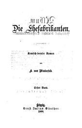 Die Ehefabrikanten: komisch-socialer Roman, Band 1