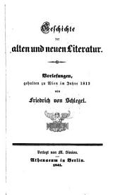 Geschichte der alten und neuen Literatur: Vorlesungen, gehalten zu Wien im Jahre 1812