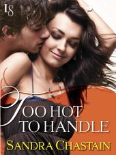 Too Hot to Handle: A Loveswept Classic Romance