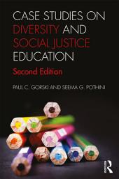Case Studies on Diversity and Social Justice Education: Edition 2