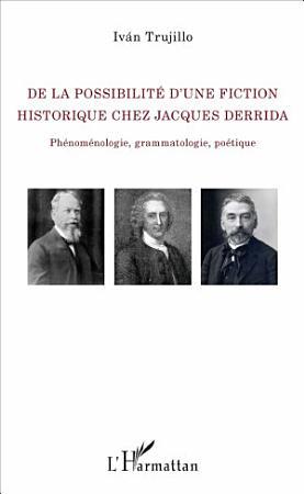 De la possibilit   d une fiction historique chez Jacques Derrida PDF