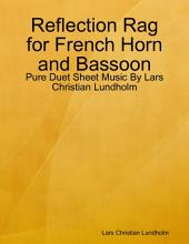Reflection Rag for French Horn and Bassoon - Pure Duet Sheet Music By Lars Christian Lundholm