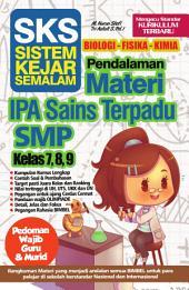 SKS Pendalaman Materi IPA Sains Terpadu SMP Kelas 7, 8, 9: Buku Pendalaman Materi