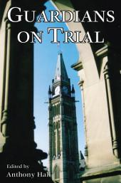 Guardians on Trial: The Case Against Canada's Political Leadership