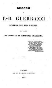 Discorsi ... davanti la Corte Regia di Firenze, ed esame dei componenti la Commissione Governativa