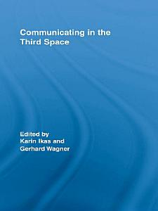 Communicating in the Third Space PDF