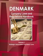 Denmark Company Laws and Regulations Handbook Volume 1 Strategic Information and Basic Laws