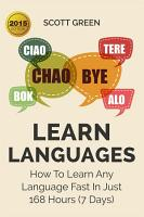 Learn Languages How To Learn Any Language Fast In Just 168 Hours  7 Days  PDF