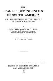 The Spanish Dependencies in South America: An Introduction to the History of Their Civilisation, Volume 2