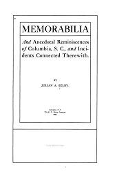 Memorabilia and Anecdotal Reminiscences of Columbia, S. C.: And Incidents Connected Therewith