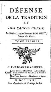 Défense de la tradition et des saints pères: Volume1