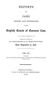 Reports of Cases Argued and Determined in the English Courts of Common Law, [1845-1856]: Heretofore Condensed by Thomas Sergeant and Thomas M'Kean Pettit, Now Reprinted in Full, Volume 6