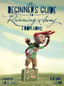 The Beginner s Guide to Running Away from Home PDF