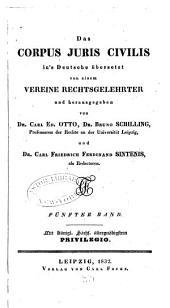Das Corpus juris civilis in's Deutsche übersetzt von einem Vereine Rechtsgelehrter und hrsg: Band 5