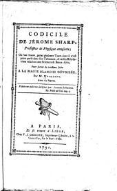 Codicile de Jérome Sharp: professeur de physique amusante : où l'on trouve, parmi plusieurs tours dont il n'est point parlé dans son Testament, diverses récréations relatives aux sciences & beaux-arts : pour servir de troisième suite a La magie blanche dévoilée