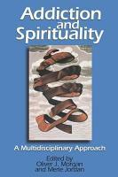 Addiction and Spirituality PDF