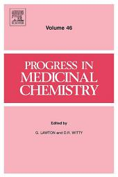 Progress in Medicinal Chemistry: Volume 46